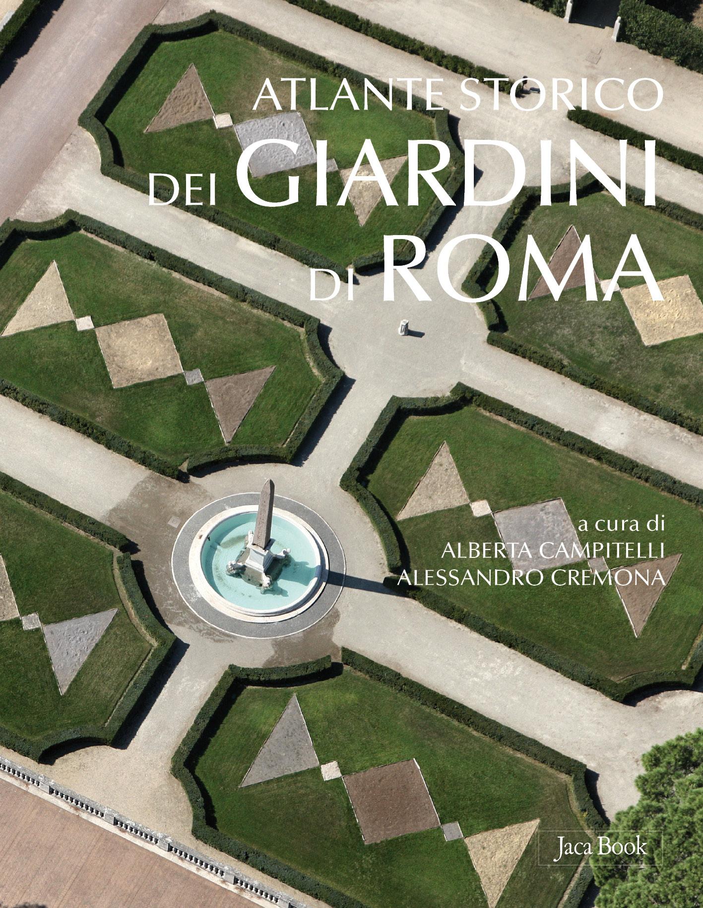 Atlante storico dei giardini di roma for Giardini per ville private
